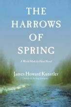 Kunstler, James Howard The Harrows of Spring