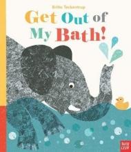 Teckentrup, Britta Get Out Of My Bath!