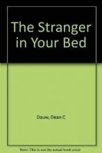 Dean C Dauw The Stranger in Your Bed