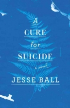 Ball, Jesse A Cure for Suicide