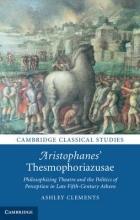 Clements, Ashley Aristophanes` Thesmophoriazusae