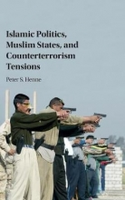 Henne, Peter Islamic Politics, Muslim States, and Counterterrorism Tensions
