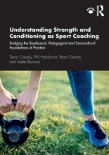 Tania (Otago University, New Zealand) Cassidy,   Phil (University of Otago, New Zealand) Handcock,   Brian (University of Denver, USA) Gearity,   Lisette Burrows Understanding Strength and Conditioning as Sport Coaching