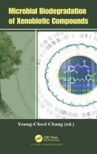 Young-Cheol Chang Microbial Biodegradation of Xenobiotic Compounds