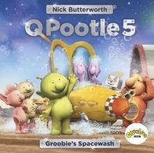 Butterworth, Nick Q Pootle 5: Groobie`s Spacewash