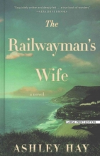 Hay, Ashley The Railwayman`s Wife