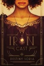 Soria, Destiny Iron Cast