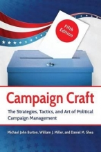 Burton, Michael,   Miller, William, J.,   Shea, Daniel M. Campaign Craft