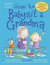 Reagan, Jean How to Babysit a Grandma