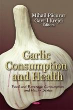 Mihail Pacurar,   Gavril Krejci Garlic Consumption & Health