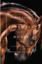 Raulff, Ulrich Farewell to the Horse