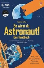 Stowell, Louie So wirst du Astronaut! Das Handbuch