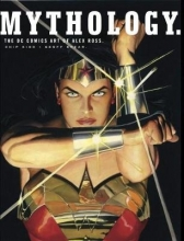 Alex Ross,   Chip Kidd Mythology: The DC Comics Art of Alex Ross