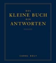 Bolt, Carol Das kleine Buch der Antworten