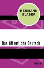 Glaser, Hermann Das öffentliche Deutsch