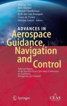 Erik-Jan van Kampen Qiping Chu    Bob Mulder    Daniel Choukroun, Advances in Aerospace Guidance, Navigation and Control