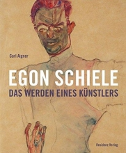 Egon Schiele - Das Werden eines Künstlers
