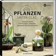 Mowat, Alyson Pflanzen unter Glas