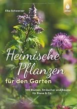 Schwarzer, Elke Heimische Pflanzen für den Garten