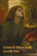Dowson, Ernest Christopher Ernest Dowson Gedichte