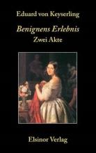 Keyserling, Eduard von Benignens Erlebnis