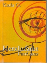 G. , Karla HerzInfarkt Fast GAnz