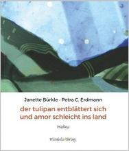 Bürkle, Janette Der Tulipan entblättert sich und Amor schleicht ins Land