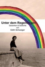 Schwaiger, Edith Unter dem Regenbogen