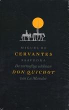 Miguel de Cervantes Saavedra De vernuftige edelman Don Quichot van La Mancha