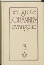 J. Lorber , Grote johannes evangelie 3