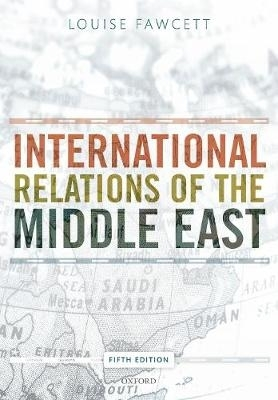 Louise (University of Oxford) Fawcett,International Relations of the Middle East
