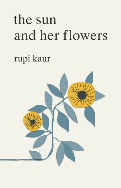 Kaur, Rupi,The Sun and Her Flowers