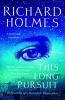 Holmes Richard, This Long Pursuit