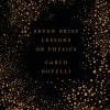 Carlo Rovelli, ,Seven Brief Lessons on Physics