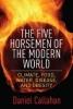 Callahan Daniel, Five Horsemen of the Modern World
