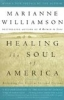 Williamson, Mariannethe, Healing of the Soul of America