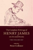 James, Henry, The Complete Writings of Henry James on Art and Drama