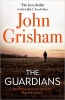 <b>Grisham John</b>,Guardians