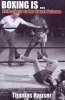 Hauser, Thomas, Boxing Is . . .