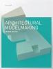 N. Dunn, Architectural Modelmaking