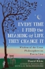 D. Klein, Every Time I Find the Meaning of Life, They Change It
