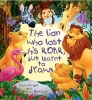 Daniel Howarth, Paula Knight &, Storytime: The Lion Who Lost His Roar but Learnt to Draw