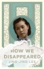 Lee Jing-jing, How We Disappeared
