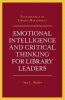 Gary L. Shaffer, Emotional Intelligence and Critical Thinking for Library Leaders