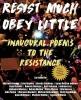 Michael Boughn,   Nathaniel Mackey,   Margaret Randall, Resist Much Obey Little