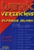 Janke, Pia, Werkverzeichnis Elfriede Jelinek