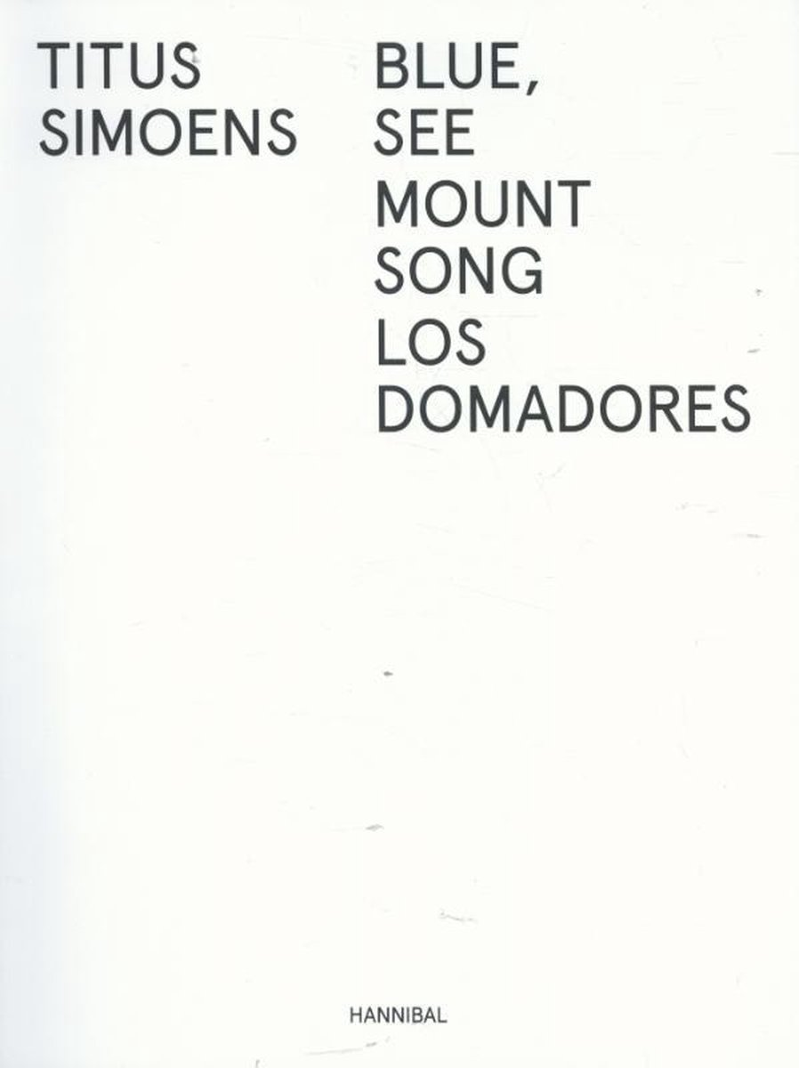 Titus Simoens, Flor Declercq,Blue, See - Mount Song - Los Domadores