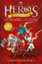Healy, Christopher The Hero`s Guide to Storming the Castle
