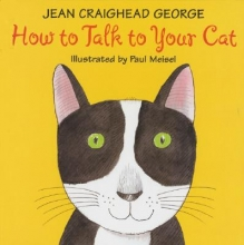 George, Jean Craighead How to Talk to Your Cat