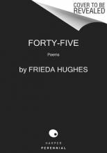 Hughes, Frieda Forty-Five